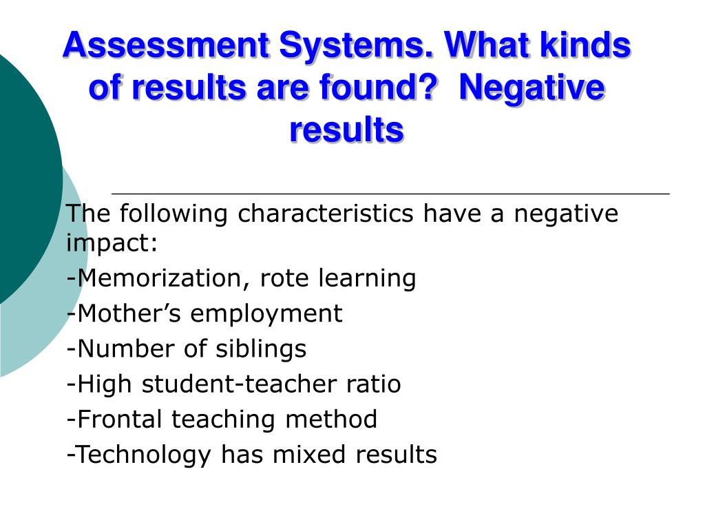 Assessment Systems. What kinds of results are found?  Negative results