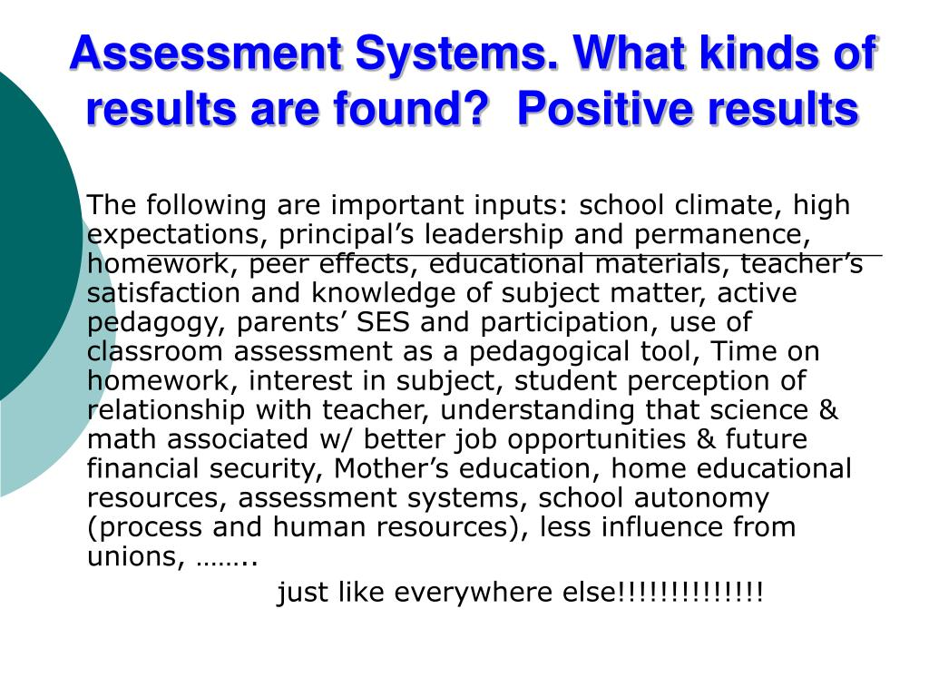 Assessment Systems. What kinds of results are found?  Positive results