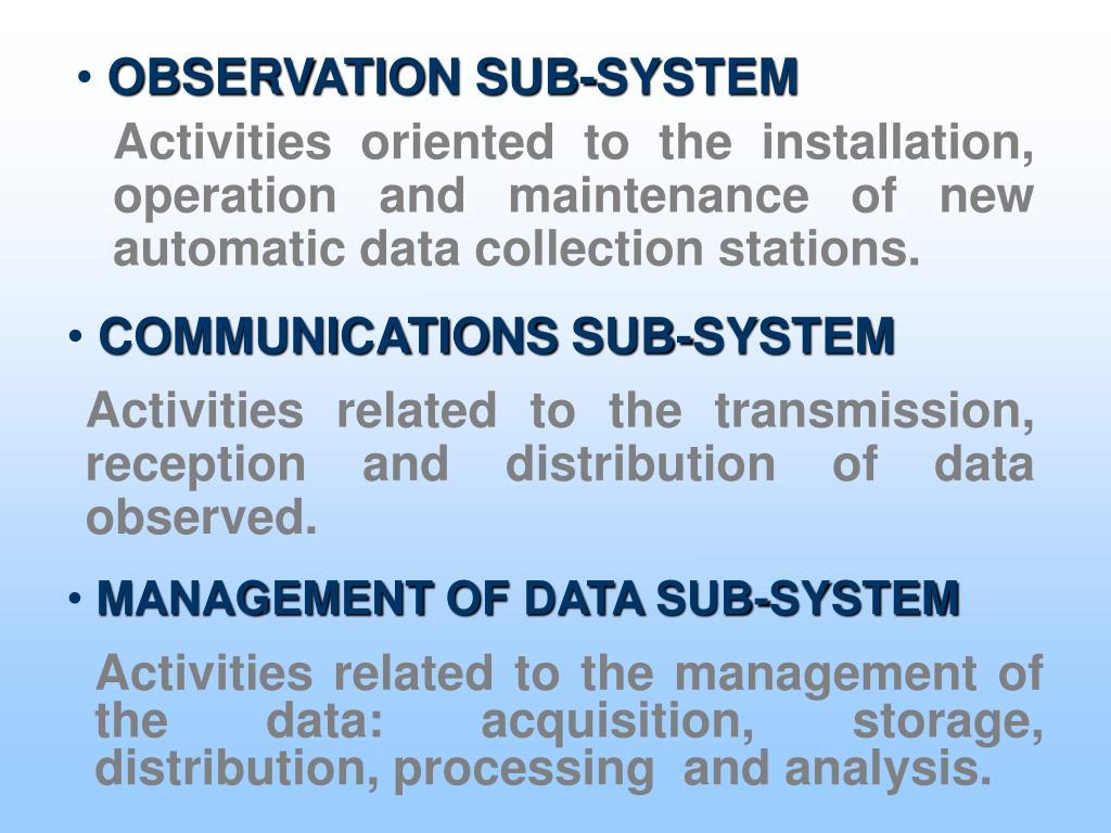 OBSERVATION SUB-SYSTEM