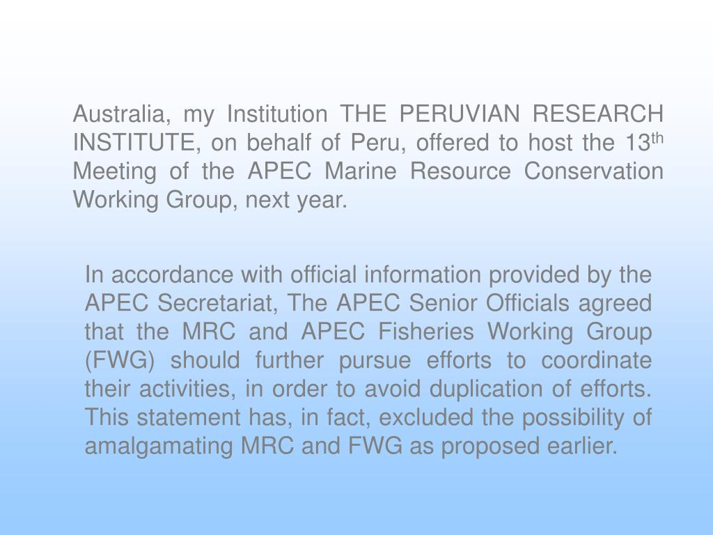 Australia, my Institution THE PERUVIAN RESEARCH INSTITUTE, on behalf of Peru, offered to host the 13