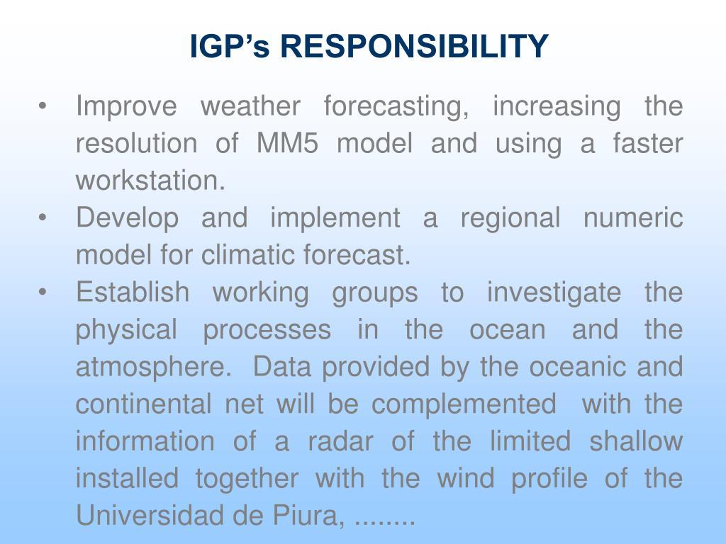 IGP's RESPONSIBILITY