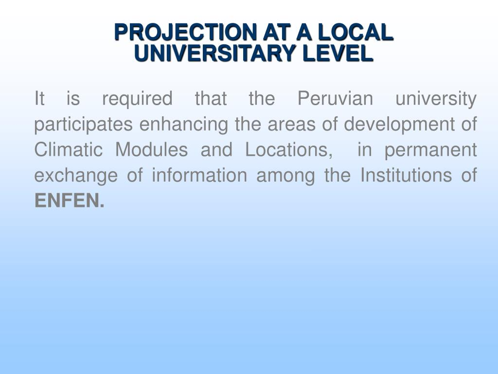 PROJECTION AT A LOCAL UNIVERSITARY LEVEL