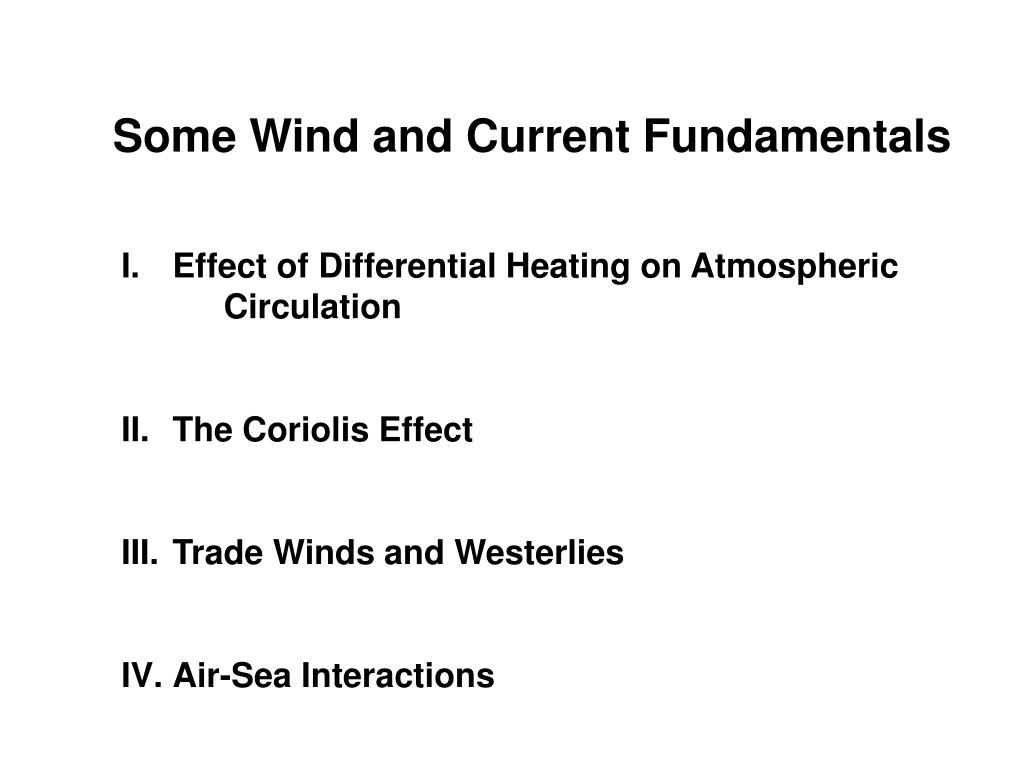 Some Wind and Current Fundamentals