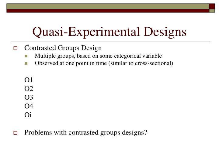 PPT - Research Design Part II: Cross-sectional and Quasi ...