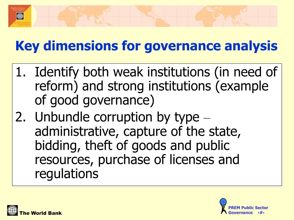 Identify both weak institutions (in need of reform) and strong institutions (example of good governance)