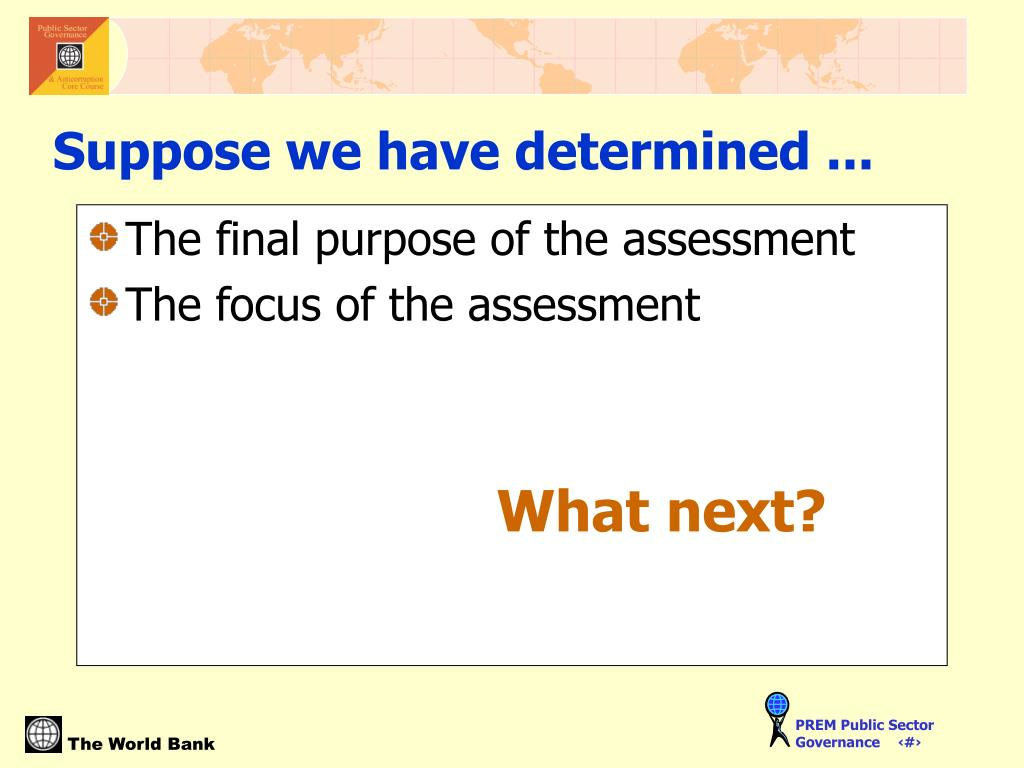 The final purpose of the assessment