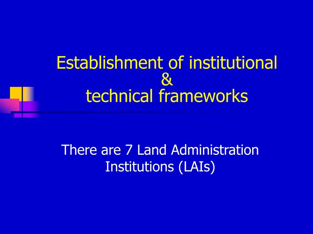 Establishment of institutional