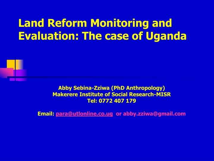 Land reform monitoring and evaluation the case of uganda