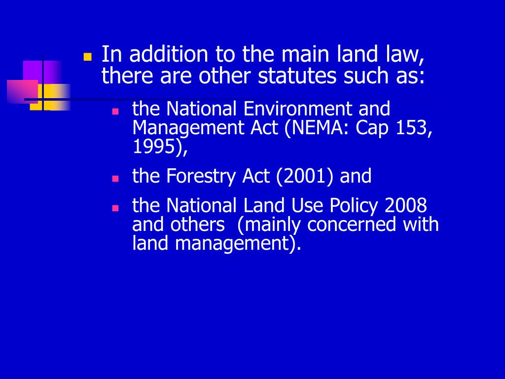 In addition to the main land law, there are other statutes such as: