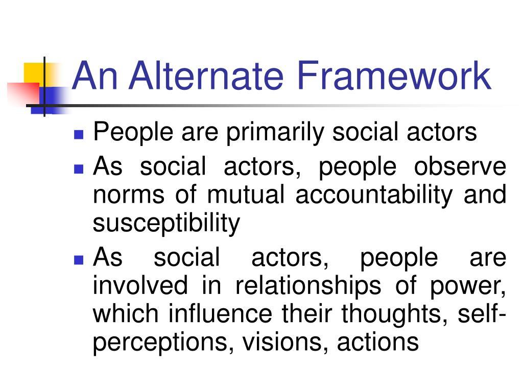An Alternate Framework