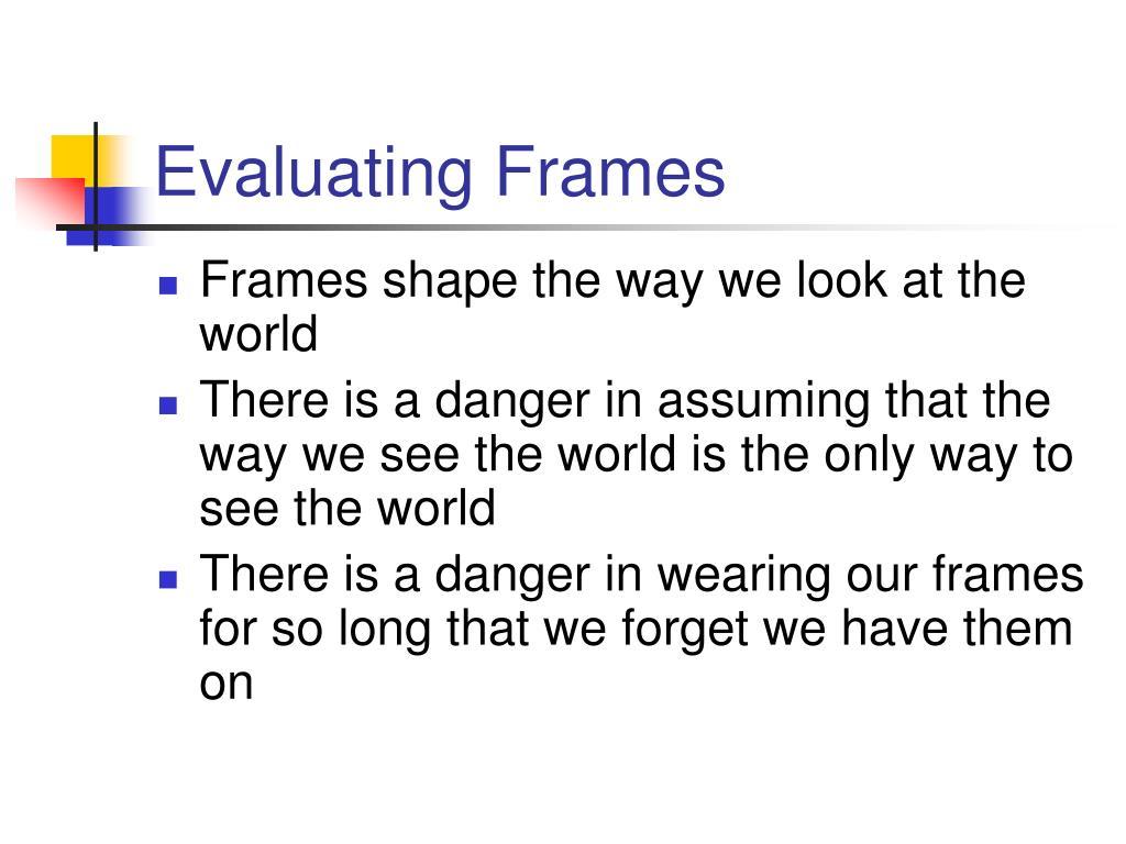 Evaluating Frames
