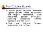 post colonial uganda