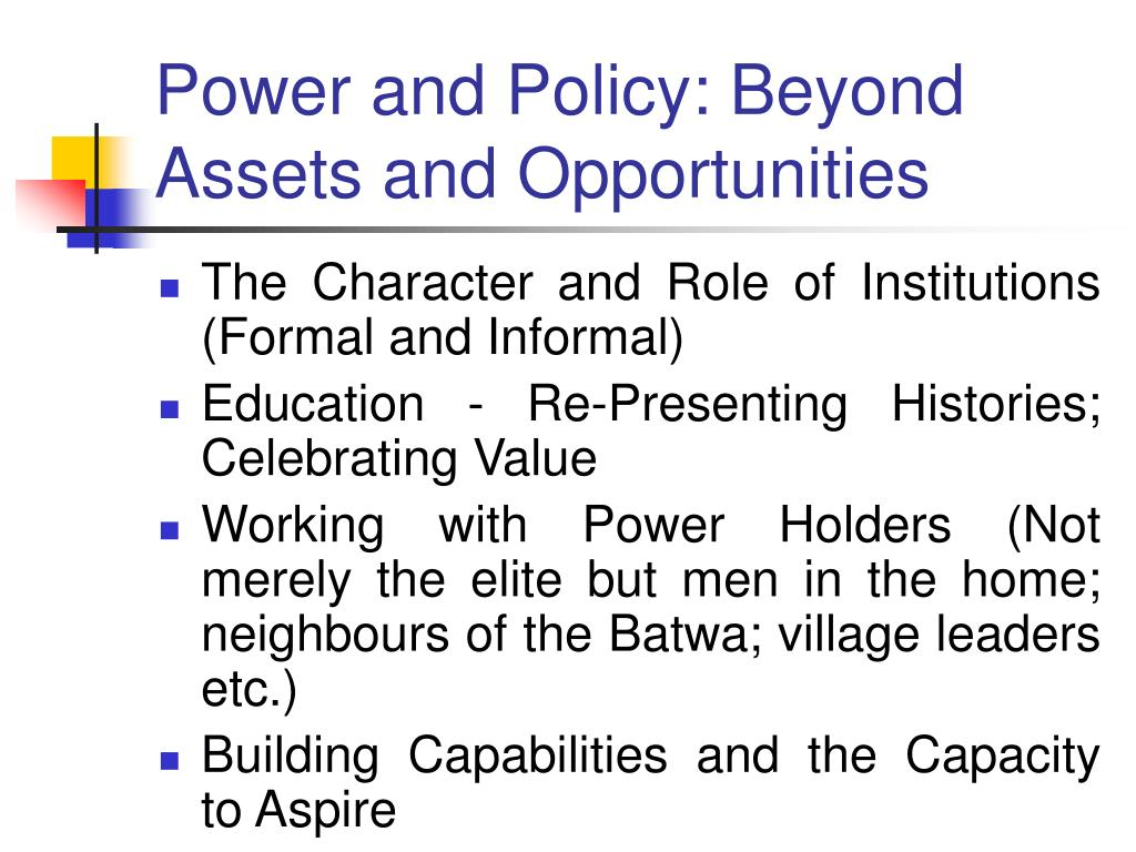 Power and Policy: Beyond Assets and Opportunities