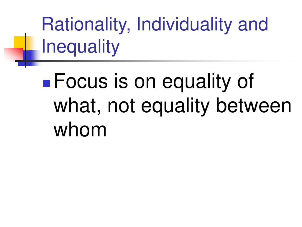 Rationality, Individuality and Inequality