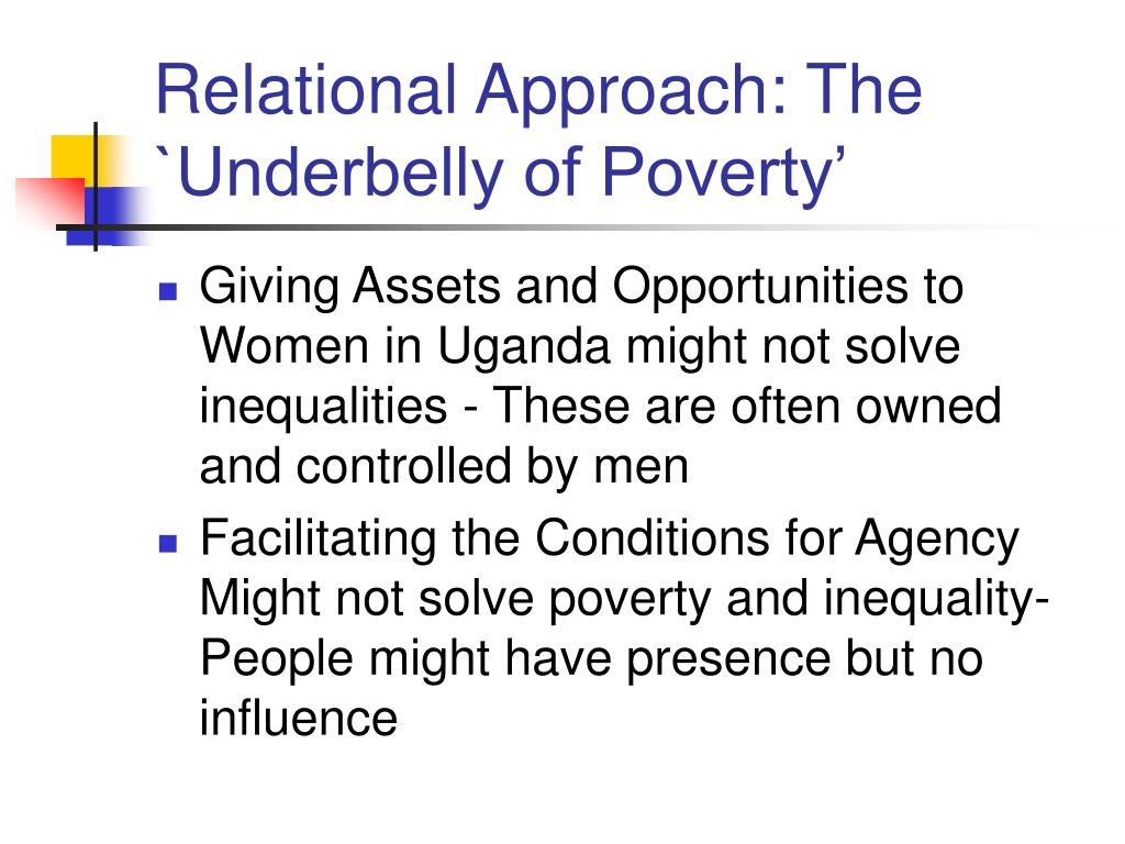 Relational Approach: The `Underbelly of Poverty'