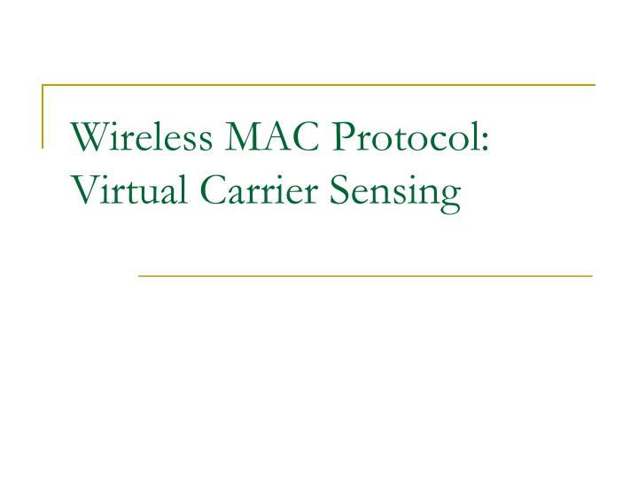 Wireless MAC Protocol: Virtual Carrier Sensing