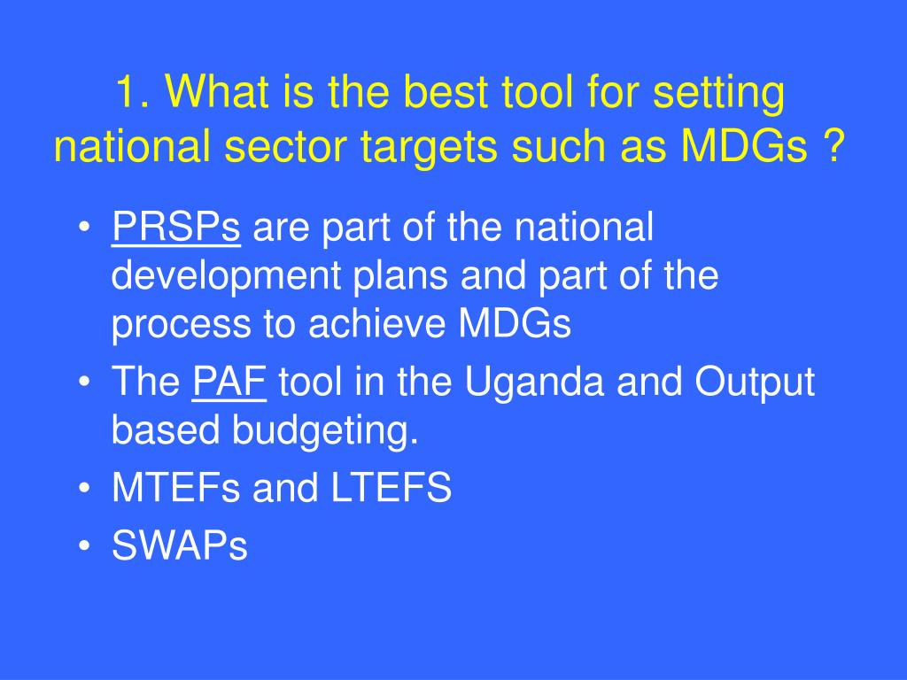 1. What is the best tool for setting national sector targets such as MDGs ?