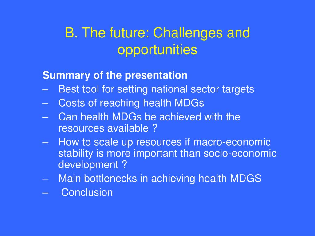 B. The future: Challenges and opportunities