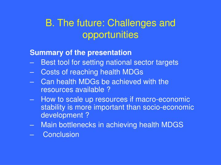 B the future challenges and opportunities