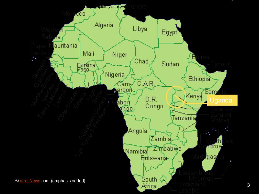 Uganda is landlocked. That means other countries completely surround it, so it doesn't touch any oceans or seas.