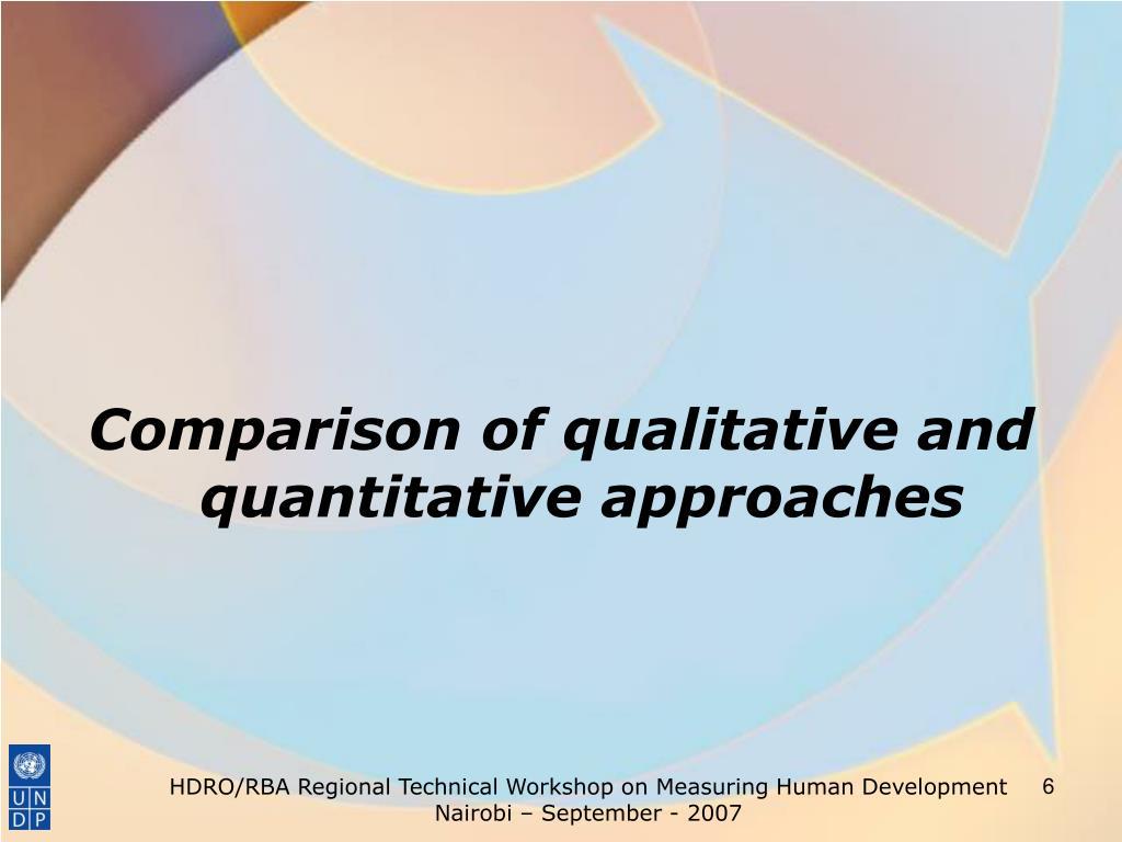 Comparison of qualitative and quantitative approaches