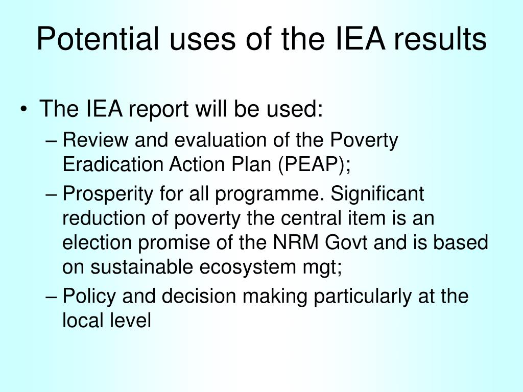 Potential uses of the IEA results