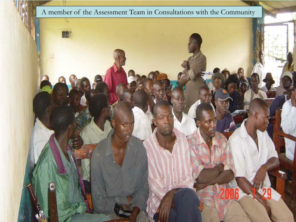 A member of the Assessment Team in Consultations with the Community