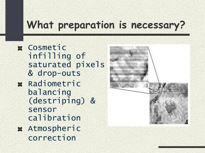 What preparation is necessary?