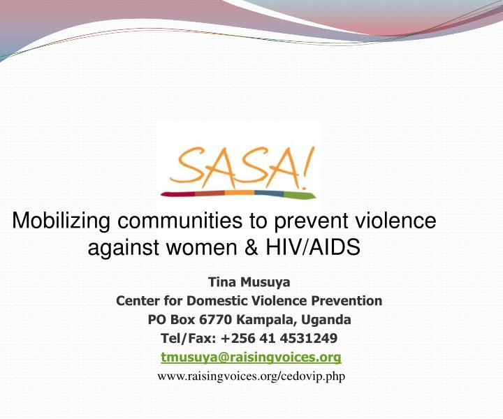 Mobilizing communities to prevent violence against women hiv aids