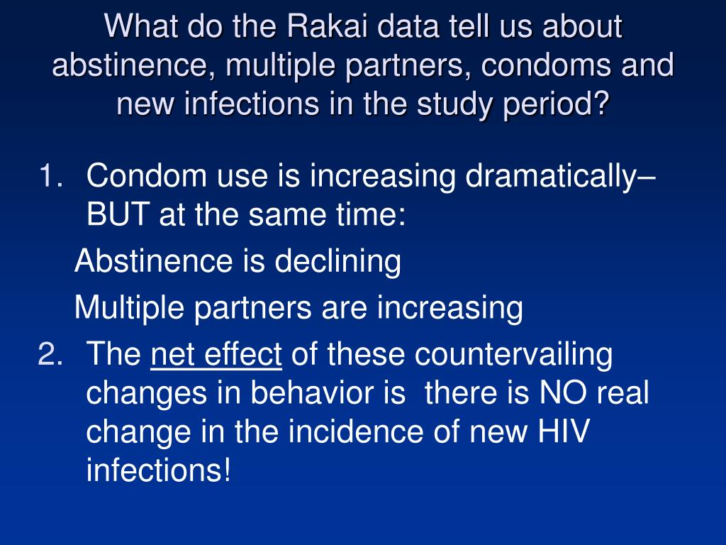 What do the Rakai data tell us about abstinence, multiple partners, condoms and new infections in the study period?