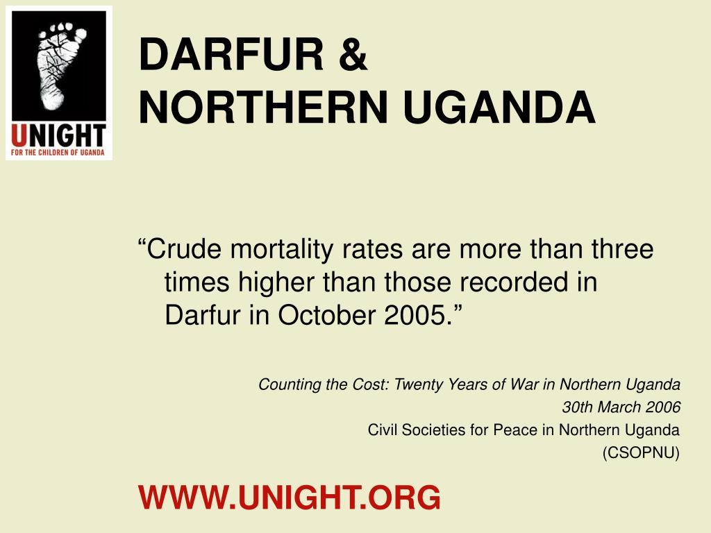 DARFUR & NORTHERN UGANDA