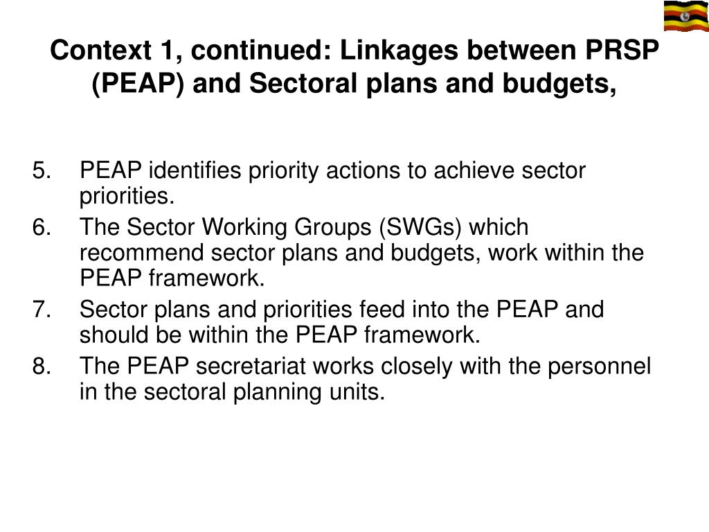 Context 1, continued: Linkages between PRSP (PEAP) and Sectoral plans and budgets,