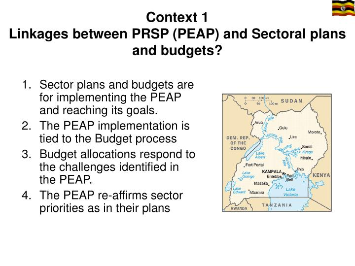 Context 1 linkages between prsp peap and sectoral plans and budgets