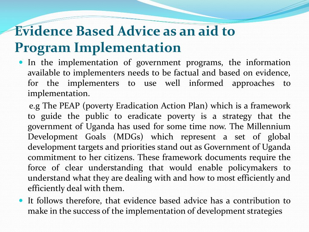 Evidence Based Advice as an aid to Program Implementation