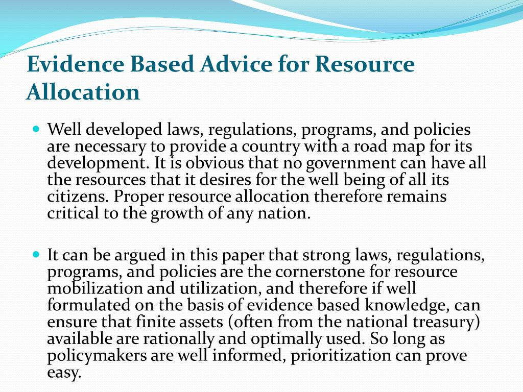 Evidence Based Advice for Resource Allocation