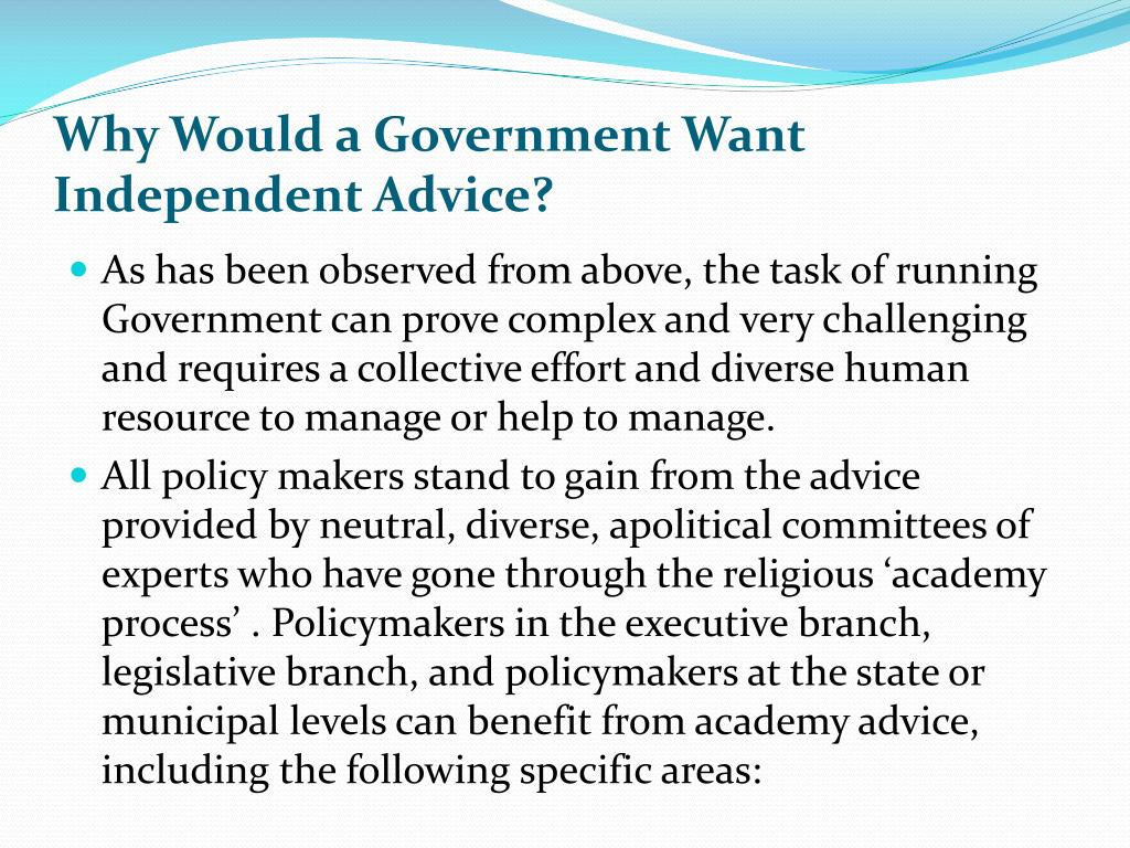 Why Would a Government Want Independent Advice?