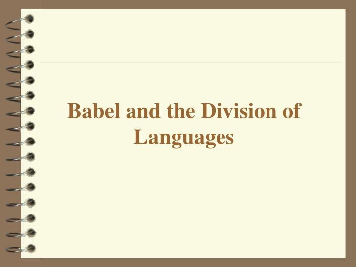 Babel and the Division of Languages