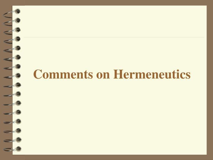 Comments on Hermeneutics