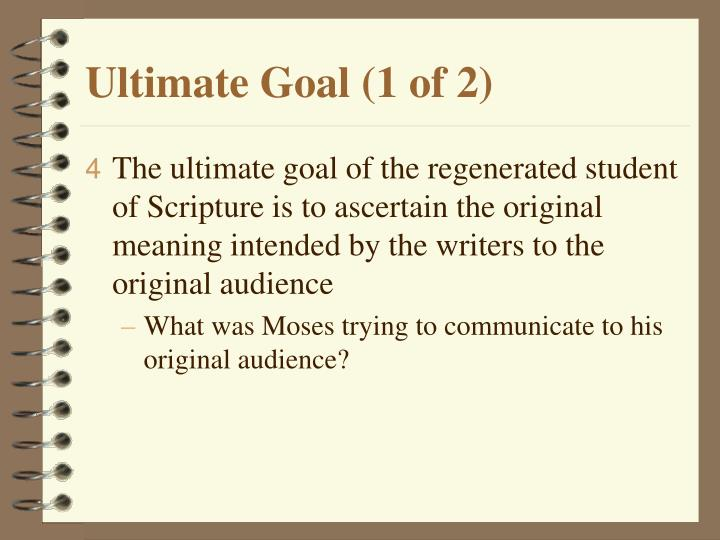 Ultimate Goal (1 of 2)