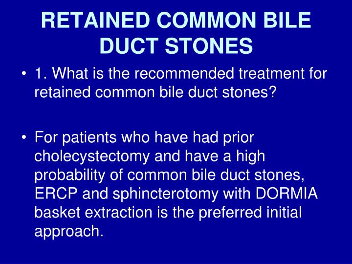 RETAINED COMMON BILE DUCT STONES