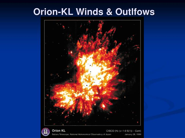 Orion-KL Winds & Outlfows