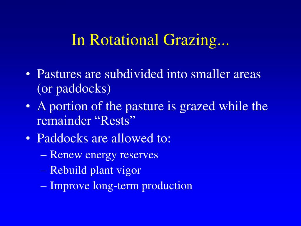 In Rotational Grazing...