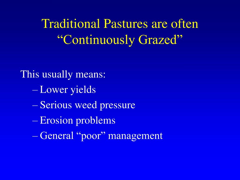 "Traditional Pastures are often ""Continuously Grazed"""