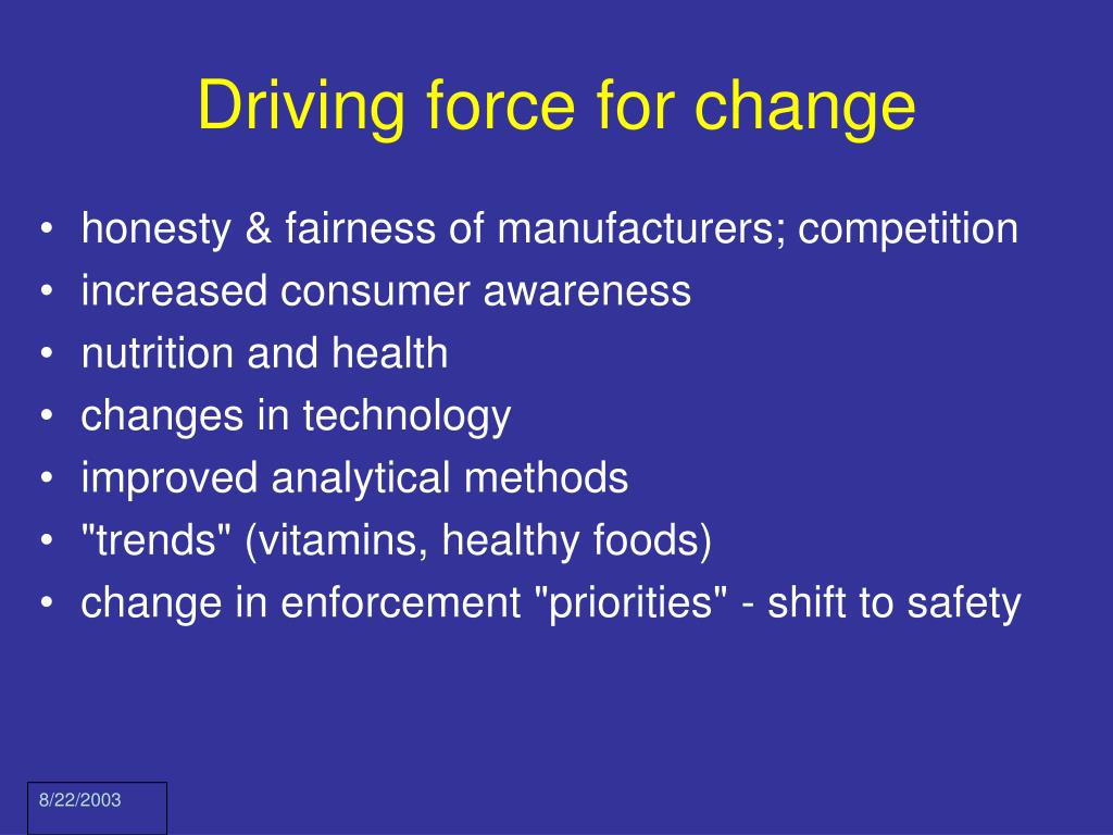 Driving force for change