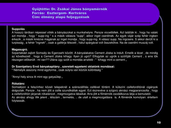 Gyűjtötte: Dr. Zsákai János bányamérnök