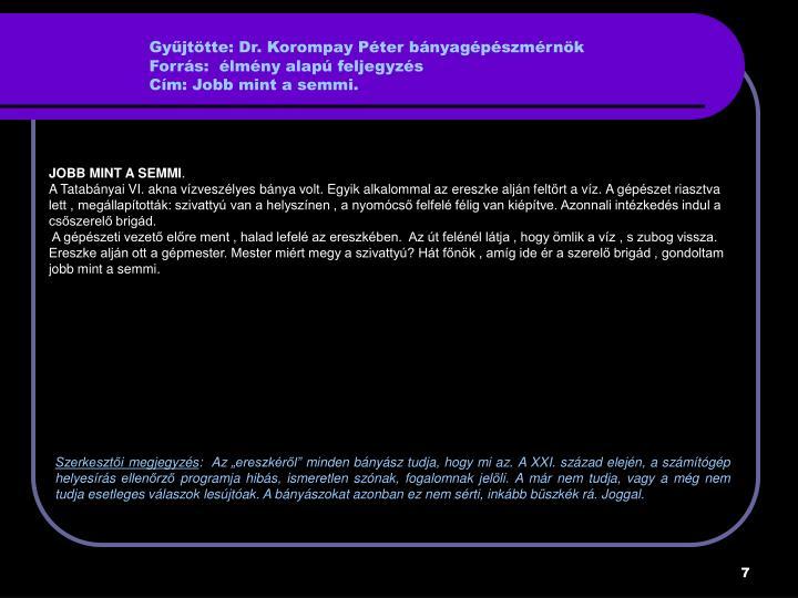 Gyűjtötte: Dr. Korompay Péter bányagépészmérnök