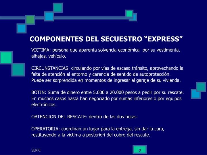 """COMPONENTES DEL SECUESTRO """"EXPRESS"""""""