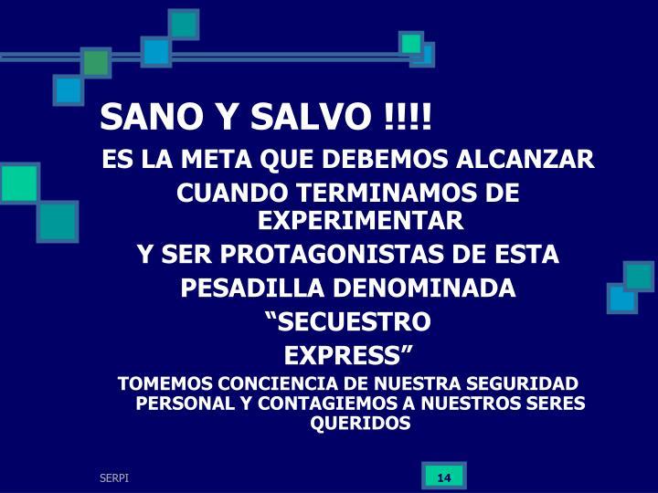 SANO Y SALVO !!!!