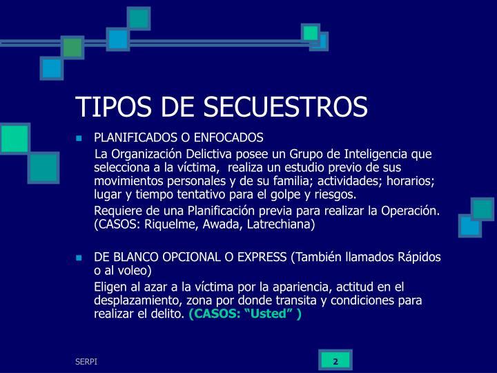 TIPOS DE SECUESTROS