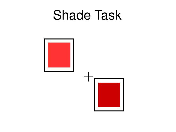 Shade Task